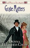 Grave Matters (Lord Danvers Investigates Book 2)