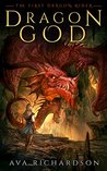 Dragon God (The First Dragon Rider, #1)