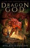 Dragon God (The First Dragon Rider, #1)