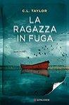 La Ragazza In Fuga by C.L. Taylor