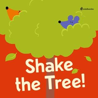 Shake the Tree!: A Minibombo Book
