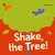 Shake the Tree!: A Minibombo Book