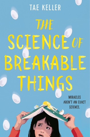Image result for The Science of Breakable Things by Tae Keller.