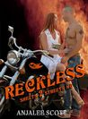 Reckless (Sheets 2 Streets MC, #1)