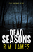 Dead Seasons by R.M. James