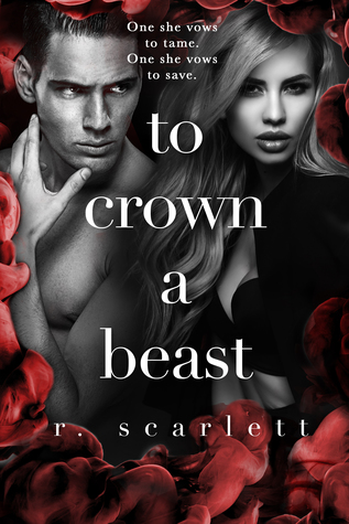 To Crown A Beast by R. Scarlett
