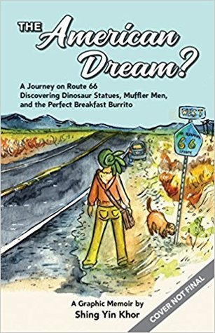 The American Dream? A Journey on Route 66 Discovering Dinosaur Statues, Muffler Man, and the Perfect Breakfast Burrito: a Graphic Memoir