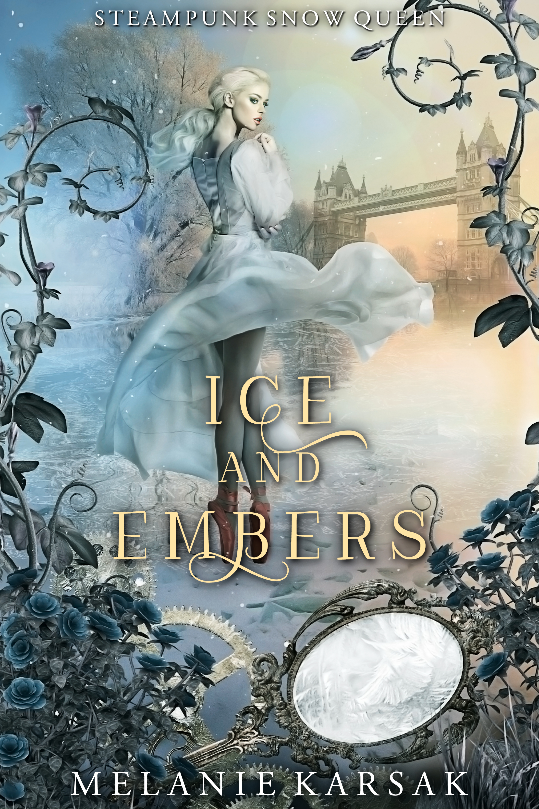 Ice and Embers (Steampunk Fairy Tales: The Snow Queen, #1)