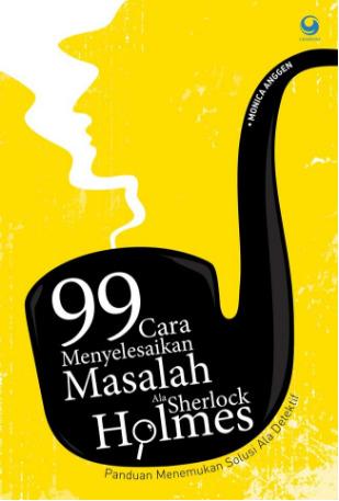 99 Cara Menyelesaikan Masalah ala Sherlock Holmes