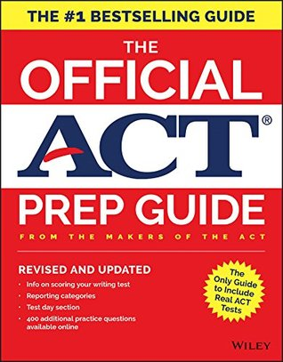 The Official ACT Prep Guide, 2018: Official Practice Tests + 400 Bonus Questions Online