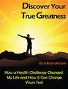 Discover Your True Greatness: How a Health Challenge Changed My Life and How it Can Change Yours Too!