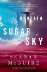Beneath the Sugar Sky (Wayward Children #3)