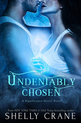 Undeniably Chosen (Significance, #5)
