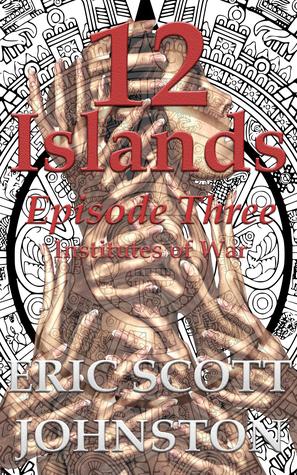 12-islands-episode-three-institutes-of-war