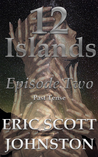 12 Islands: Episode Two: Past Tense