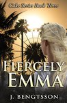 Fiercely Emma  (Cake Series Book Three)