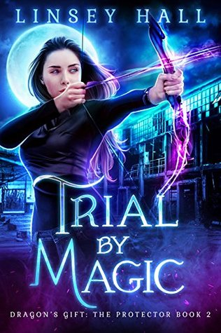 Trial by Magic (Dragon's Gift: The Protector #2)