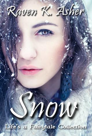 Snow (Life's a Fairytale Collection, #2)