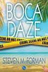 Boca Daze by Steven M. Forman
