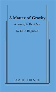 A matter of gravity: A comedy in three acts