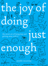 The Joy of Doing Just Enough by Jennifer McCartney