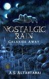 Nostalgic Rain by A.S. Altabtabai