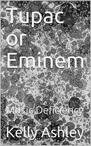 Tupac or Eminem: Music Deficiency
