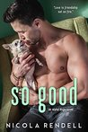 So Good (Alpha Dogs, #1)