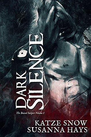 Dark Silence (The Bound Subject, #1) by Katze Snow