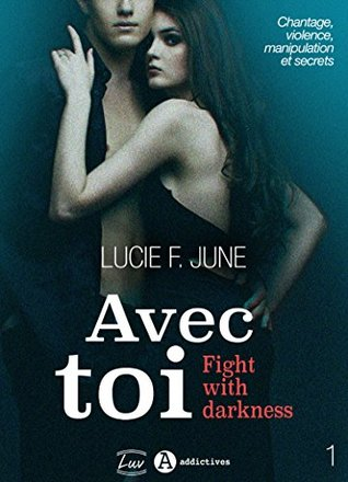 Avec toi - Fight with darkness, vol. 1