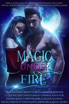 Magic Under Fire: Over a dozen tales of urban fantasy romance