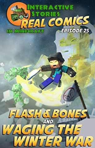 Amazing Minecraft Comics: Flash and Bones and Waging the Winter War: The Greatest Minecraft Comics for Kids