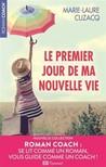 Le premier jour de ma nouvelle vie by Marie-Laure Cuzacq