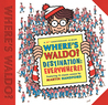 Where's Waldo? Destination: Everywhere!: An Exclusive Anniversary Album of Waldo's Most Amazing Adventures