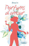 Parfums d'amour by Stacey  Lee