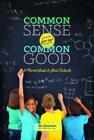 Common Sense for Our Common Good: A Parent Guide to Good Schools