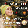 A Father for Christmas by Rachelle Ayala
