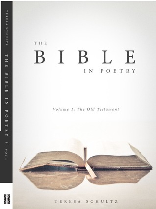The Bible In Poetry, (Volume One: The Old Testament)