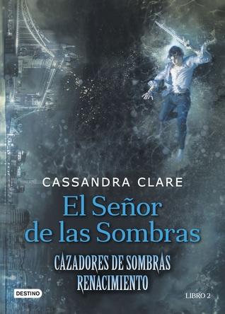 El señor de las sombras by Cassandra Clare