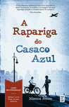 A Rapariga do Casaco Azul by Monica Hesse