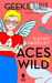 Aces Wild by Cathy Yardley