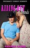 Riding Out of Bounds: Pregnancy Cowboy Romance
