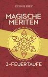 Magische Meriten 3 - Feuertaufe by Dennis Frey