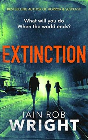 Extinction: An Apocalyptic Horror Novel (Hell on Earth, #3)
