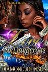 Love So Dangerous by Diamond Johnson