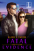 Fatal Evidence (Love on the Line, #3)