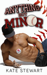 Anything but Minor (Balls in Play, #1)