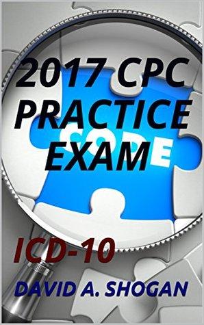 2017 CPC PRACTICE EXAM : ICD-10