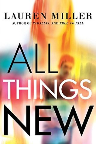 All Things New by Lauren   Miller