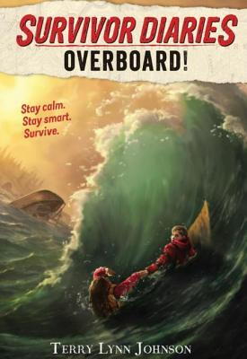 Overboard!: (Survivor Diaries)